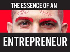 "The Essence of an Entrepreneur. This is who ""I AM""."