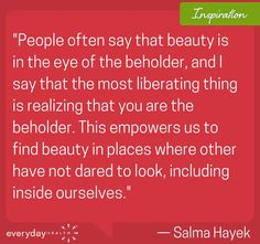 Find the beauty, specially in yourself