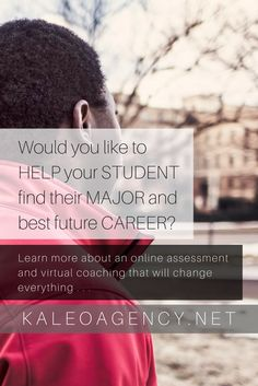Would you like to help your student find their major and best future career? Learn more about an online assessment and virtual coaching that will change everything . . . and give you all the clarity you desire.
