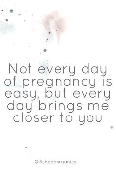 """Not ever day of pregnancy is easy, but it brings me closer to you"" - quotes for pregnancy inspiration ahead of the birth of your baby Pregnancy Announcement, Pregnancy Early Tired Quotes, Mom Quotes, Quotes To Live By, Funny Quotes, Mommy To Be Quotes, Bible Quotes, Pregnancy Affirmations, Birth Affirmations, Pregnancy Quotes Funny"