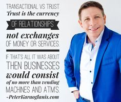 Relationships & trust are the fuel of businesses, money is the by-product.  #PeterKaraoglanis #Wisesayings