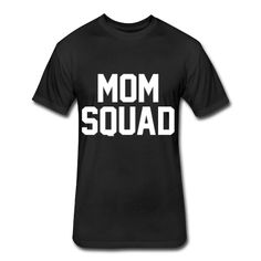 Mom Squad, Unisex Fitted Cotton/Poly T-Shirt by Next Level