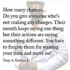 Moving On Sayings & Quotes QUOTATION - Image : Quotes Of the day - Description Tony A. Sharing is Caring - Don't forget to share this quote True Quotes, Great Quotes, Quotes To Live By, Motivational Quotes, Inspirational Quotes, Moment Quotes, Man Quotes, Work Quotes, Wisdom Quotes