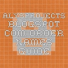 alysprojects.blogspot.com order names guide