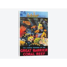East Urban Home 'The Marine Wonders of the Great Barrier Coral Reef' Vintage Advertisement on Canvas Size: