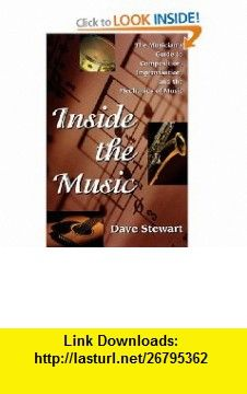 Inside the Music - Guide to  Composition (Softcover) (0073999304862) Dave Stewart , ISBN-10: 0879305711  , ISBN-13: 978-0879305710 ,  , tutorials , pdf , ebook , torrent , downloads , rapidshare , filesonic , hotfile , megaupload , fileserve