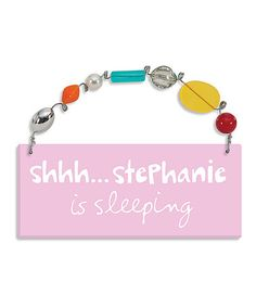 Love this Pink 'Shhh' Personalized Wall Sign on #zulily! #zulilyfinds