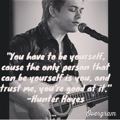 Hunter Easton Hayes=perfection. love this quote <3 just makes me love him more :)