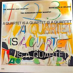 A Quartet Is A Quartet Is A Quartet featuring the MJQ- Atlantic Records 1420
