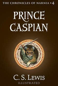 The Chronicles Of Narnia, Book #4: Prince Caspian