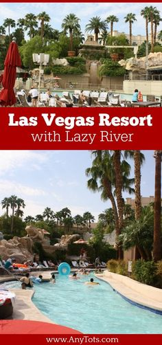 Resort with a Lazy River in Las Vegas or Las Vegas Hotel with Lazy River. www.anytots.com for room pictures and pool area pictures. Resort has a lazy river, wave pool, wading pool and many other pools. www.anytots.com