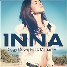INNA - Diggy Down Feat. Marian Hill Year of Release:     2014 Cast:     INNA Diggy Down Feat. Marian Hill new release of Inna in November 2014.Inna is a young Romanian singer and dancer. Her music is written by Play & Win members Sebastian Barac till now. http://www.whilemusic.com/inna-diggy-down-feat.-marian-hill-15562