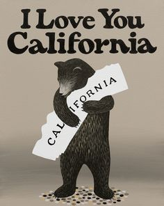 """""""I Love You California"""" Print by local artist Annie Galvin at 3 Fish Studios in San Francisco, California. Printed on-site with 8-color UltraChrome K3™ inks on 300gsm Hot Press Bright paper. Archival, highest possible quality."""