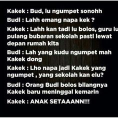 Yang Kudu Ngumpet Kakek Dong Tumblr Quotes, Funny Quotes, Funny Memes, Geek Meme, Aging Humor, Quotes Lucu, Quotes Indonesia, Funny Stories, Adult Humor