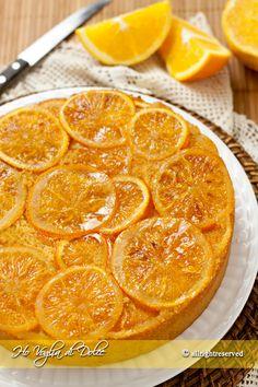 Torta rovesciata all'arancia, ricetta dolce | Ho Voglia di Dolce