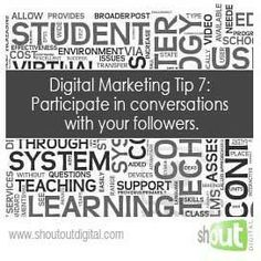 Digital Marketing Tip 7: Participate in conversations with your followers. www.shoutoutdigital.com