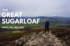 The Sugarloaf Mountain in co. Wicklow, Ireland, is well worth a visit: this short but fairly challenging hike offers views nothing short of spectacular once you reach the top!