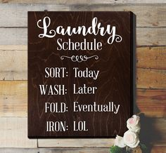 "Laundry Room Decor / Laundry Schedule : Life gets busy! This is a fun sign that makes light of the time sucking vortex that is doing the laundry. FEATURES: Size is 11"" x 14"" Handmade at our sign studi"