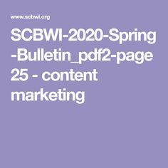 SCBWI-2020-Spring-Bulletin_pdf2-page 25 - content marketing Marketing Books, Content Marketing, Spring, Inbound Marketing