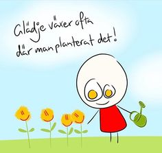 Herregud glädje växer ofta.... Smile Quotes, Cute Quotes, Best Quotes, Work Quotes, Cool Words, Life Lessons, Feel Good, Affirmations, Motivational Quotes