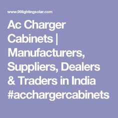 Ac Charger Cabinets | Manufacturers, Suppliers, Dealers & Traders in India #acchargercabinets