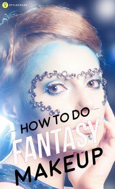 How To Do Fantasy Makeup