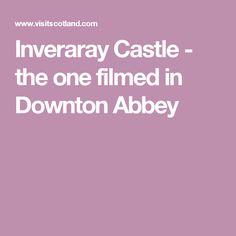 Inveraray Castle - the one filmed in Downton Abbey