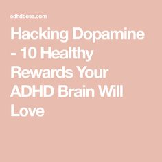 AwesomeHacking Dopamine – 10 Healthy Rewards Your ADHD Brain Will Love - Technology Park Adhd Odd, Adhd And Autism, Autism Teens, Adhd Facts, Adhd Signs, Adhd Help, Adhd Diet, Adhd Brain, Recipes