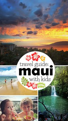 Travel Guide: Maui with Kids. Tips from our Family Trip to Hawaii