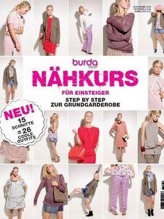 """burda style """"Nähkurs für Anfänger"""" - Die Anleitung zur kompletten Grundgarderobe! Von Bluse bis Top über Kleid und Hose - alle Basics sind dabei"""