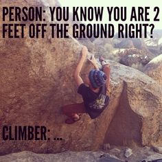 People who don't understand bouldering.