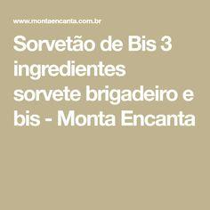 Sorvetão de Bis 3 ingredientes sorvete brigadeiro e bis - Monta Encanta