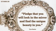 """Pledge that you will look in the mirror and find the unique beauty in you."" – Tyra Banks #sixtyandme #women #over60 #after60 #boomers #aging #retirement #independent #free #inspiration #friends #senior #woman #quotes #grandparent #grandchildren #60 #50 #sixty #years #old http://sixtyandme.com"