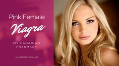 Pink Female Viagra will enrich your nights with overwhelming emotions. You may enjoy sexual life with renewed vigour and get pleasure from sex again and again. Buy Pink Female Viagra via My Canadian Pharmacy and restore or bright your sexual life.