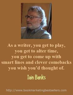 As a writer, you get to play, you get to alter time, you get to come up with smart lines and clever comebacks you wish you'd thought of.