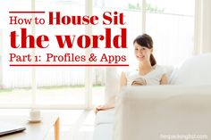 how to house sit around the world! I'll be doing this!