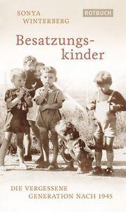 Besatzungskinder: Die vergessene Generation nach 1945 Sonya, Winterberg:
