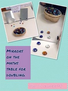 Doubling using glass nuggets and mirrors on the maths table.