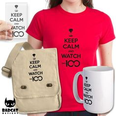 THE 100 - KEEP CALM AND WATCH THE 100  'Keep Calm and Watch The 100', official merchandise for the post-apocalyptic drama series #The100, Hourglass version.  Find these and more at the #BadCatDesigns Store!