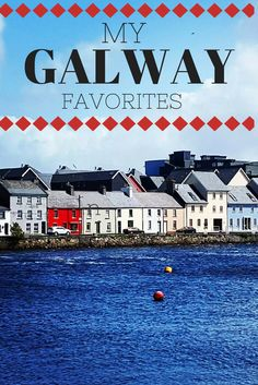 What I loved most about Galway, Ireland.