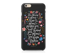 This pretty phone case features the Jeremiah 29:11, For I know the plans I have for you, plans to give you hope and a future surrounded by beautiful watercolor flowers on a dark grey background.  AVAILABLE DEVICE SIZES: iPhone 7 Plus (tough option only) iPhone 7 iPhone 6S Plus iPhone 6S iPhone 6 Plus iPhone 6 iPhone 5/5S iPhone 5C iPhone 4/4S Samsung Galaxy 7 Edge (tough option only) Samsung Galaxy 7 (tough option only) Samsung Galaxy 6 Samsung Galaxy 6 Edge (tough option only) Samsung…