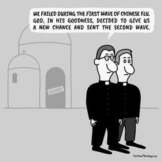 We Failed During The First Wave Of Chinese Flu – Cartoon Theology Christian Cartoons, Christian Humor, Church Humor, One Wave, Flu, The One, Two By Two, Waves, Chinese