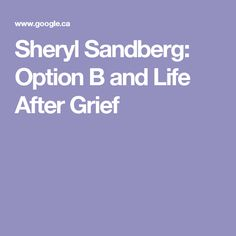 Sheryl Sandberg: Option B and Life After Grief