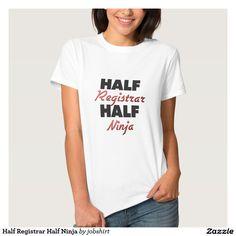 Half Registrar Half Ninja Shirts