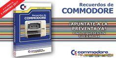 """""""RECUERDOS DE COMMODORE"""". El libro de Commodore Spain   Commodore Spain"""