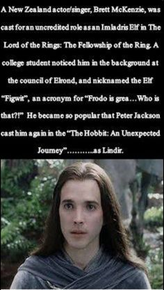 I will always remember him as Figwit, even if he was cast as Lindir.