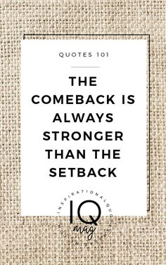 The comeback is always stronger than the setback inspirational quote about life