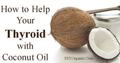 Help your Thyroid with Coconut Oil