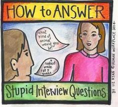~~pinned from site directly~~ . . . How To Answer The Ten Dumbest Job Interview…
