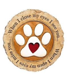 "Stef: ""When I close my eyes I see you . When I open them, I hear & feel you still. Original post:Loving this 'When I Close my Eyes' Garden Stone on Dog Grief, Pet Loss Grief, Animal Quotes, Dog Quotes, Mundo Animal, My Animal, I Love Dogs, Puppy Love, Miss My Dog"
